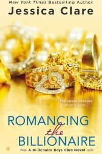 Romancing the Billionaire (Billionaire Boys Club #5) read