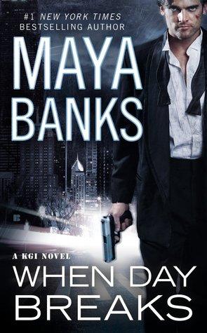 When Day Breaks (KGI #9) read online free by Maya Banks