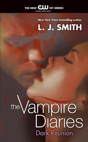 The Vampire Diaries Dark Reunion The Vampire Diaries 4 Read Online Free By L J Smith