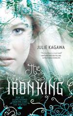 The Iron King The Iron Fey 1 Read Online Free By Julie Kagawa